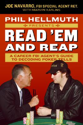 Phil Hellmuth Presents Read 'em And Reap By Navarro, Joe/ Karlins, Marvin